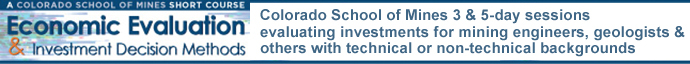 Economic Evaluation and Investment Decision Methods - A Colorado School of Mines Short Course