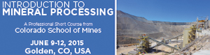 Colorado School of Mines - Introduction to Mineral Processing Short Course for 2015