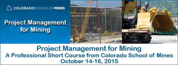 Colorado School of Mines - Project Management for Mining Short Course for 2015